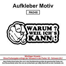 WARUM? WEIL ICHS KANN - Autoaufkleber Aufkleber Fun Spaß Sticker Lustige Sprüche