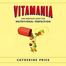 Vitamania: Our Obsessive Quest for Nutritional Perfection Audio CD – Audiobook,