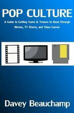 Pop Culture : A Guide to Getting Teens and Tweens to Read Through Movies, TV...
