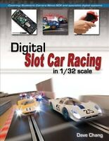 Digital Slot Car Racing in 1/32 Scale : Covering: Scalextric, Carrera, Ninco,...