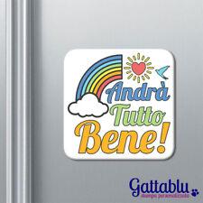 Calamita magnete Andrà tutto bene, arcobaleno colorato! Frase motivazionale!