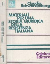 Materiali per una storia giuridica della Resistenza Italiana. . 1977. .
