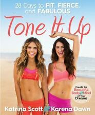 Tone It Up: 28 Days to Fit, Fierce, and Fabulous by Katrina Hodgson, Karena Dawn