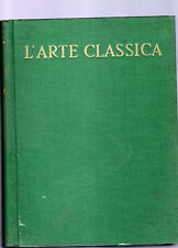 storia universale dell arte italiana -utet- l arte classica- pericle ducati 1939