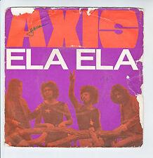 "AXIS Vinyl 45 tours 7"" ELA ELA - LIVING IN - RIVIERA 121414 Frais Rèduit RARE"