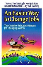 An Easier Way to Change Jobs: The Complete Princeton/Masters Job-ExLibrary