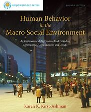 Human Behavior in the Macro Social Environment, 4th Edition by Kirst-Ashman,…