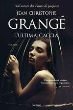 L'Ultima Caccia Libro Romanzo di Jean-Christophe Grangé  Giallo Thriller