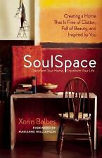SoulSpace: Transform Your Home, Transform Your Life -- Creating a Home That Is F