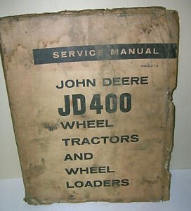 John Deere JD 400 Tractor Backhoe Wheel Loader Shop Service Repair Manual SM2074