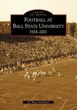 1924-2001 BSU Football at Ball State Univeristy Muncie IN Book by Bruce Geelhoed