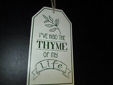 """I've Had the Thyme of My Life"" Decorative Plaque, 8 1/2"", Kitchen Decor, New"