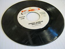 Johnny Duncan Gentle Fire/Same(MONO Promo) 45 RPM Columbia Records