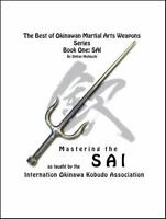 The Best of Okinawan Martial Arts Weapons Series - Book One: SAI, Brand New, ...