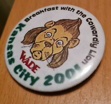 WADE BADGE / PIN - KANSAS CITY 2001 - WIZARD OF OZ COWARDLY LION