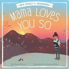 New Books for Newborns: Mama Loves You So by Terry Pierce (2017, Board Book)