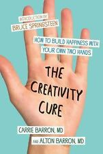 The Creativity Cure : How to Build Happiness with Your Own Two Hands