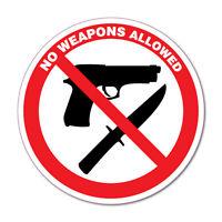 No Weapons Allowed Guns Knives Sticker Decal Safety Sign Car Vinyl #7475EN