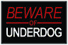 Beware of Underdog Sign Design Motivational Mural Poster 36x54 inch