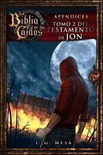 La Biblia de Los Caídos. Tomo 2 Del Testamento de Jon by Juan González Mesa...
