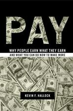 Pay: Why People Earn What They Earn and What You Can Do Now to Make Mo-ExLibrary