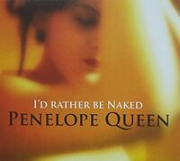 Penelope Queen - Id Rather Be Naked [CD]