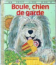 Boule, chien De Garde * PETIT LIVRE d'OR * deux coqs d'or * 1972 * EO * Scarry