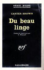 Du beau linge // Carter BROWN // Série Noire // 1ère Edition // Policier