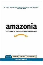 Amazonia: Five Years at the Epicenter of the Dot.Com Juggernaut by Marcus, Jame
