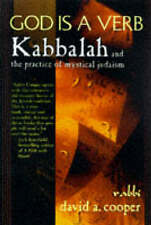 God is a Verb: Kabbalah and the Practice of Mystical Judaism by David A. Cooper…