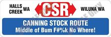 Canning Stock Route CSR Middle of Bum F#%k No Where Bumper Sticker
