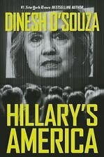 Hillary's America: The Secret History of the Democratic Party by D'Souza, Dines