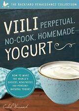 Viili Perpetual No-Cook Homemade Yogurt by Caleb Warnock (2016, Paperback)