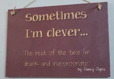 Drunk Clever Inappropriate Sign - Wooden Rustic Bar Pub Man Woman Cave