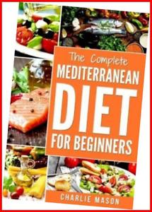 Mediterranean Diet: Mediterranean Diet For Beginners: Healthy Recipes Meal Cookb
