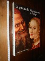 LIBRO:LA PITTURA DEL RINASCIMENTO IN EUROPA Argentieri Mondadori 1969