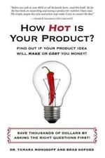 How Hot Is Your Product? : Find Out If Your Product Idea Will Make or Cost...