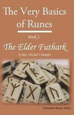 Divination Basics: The Very Basics of Runes : Book 1: the Elder Futhark by...