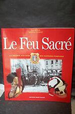 Deville/Bertin & Courault. LE FEU SACRÉ. LA GRANDE HISTOIRE DES SAPEURS-POMPIERS