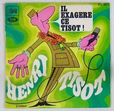 Henri Tisot 45 tours Il exaère ce Tisot ! 1967