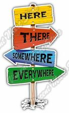 """Here There Directions Funny Road Sign Car Bumper Vinyl Sticker Decal 3""""X6"""""""