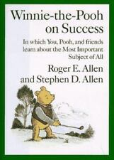 Winnie-the-Pooh on Success: In Which, You, Pooh and Friends Learn about the Most