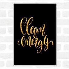 Black Gold Clean Energy Quote Jumbo Fridge Magnet