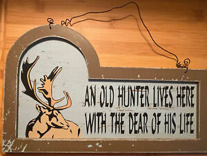 Wooden Sign A Hunter Lives Here With The Dear of His Life