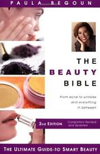The Beauty Bible: The Ultimate Guide to Smart Beauty,Paula Begoun
