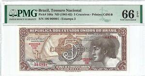 P-166a 1961-62 5 Cruzeiros, Brazil, Tesouro Nacional, PMG 66EPQ GEM +