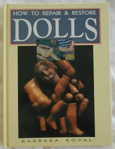 How To Repair & Restore Baby Dolls by Barbara Koval hc 1991