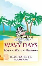 Wavy Days by Micca Watts-Gordon (2014, Paperback)