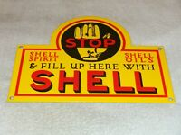 """VINTAGE FILL UP HERE WITH SHELL STOP 11 3/4"""" PORCELAIN METAL GASOLINE & OIL SIGN"""
