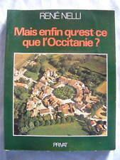 René Nelli Mais enfin qu'est-ce que l'Occitanie? Editions Privat 1978